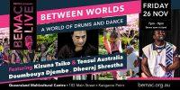 BEMAC LIVE: Between Worlds